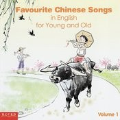 Favourite Chinese Songs In English For Young And Old Songs