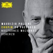 Chopin: 24 Préludes; Nocturnes; Mazurkas; Scherzo Songs