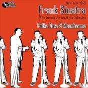 Frank Sinatra - The Dorsey Years Volume 1 Songs