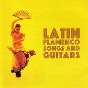 Latin Flamenco Songs And Guitars Songs