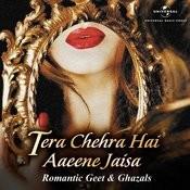Tera Chehra Hai Aaeene Jaisa Songs