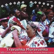 Travushka Muravushka - Silky Grass. Songs And Melodies Of The Smolensk Dniepr Region Songs