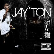 Presents Jay' Ton Get It By The Ton (Parental Advisory) Songs