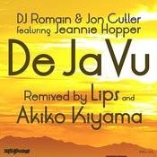 De Ja Vu (Akiko Kiyama Main Remix) [Feat. Jeanie Hopper] Song