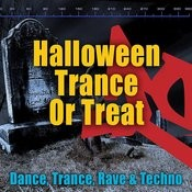 Halloween Trance Or Treat - Dance, Trance, Rave & Techno Songs