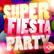 Super Fiesta Party Vol. 2 Songs