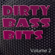 Dirty Bass Bits Vol.2 Songs