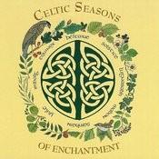 Celtic Seasons Of Enchantment Songs
