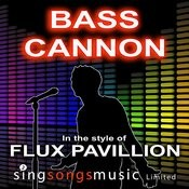 Bass Cannon (In The Style Of Flux Pavillion) Songs