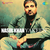 Yakeen Nasir Khan Songs