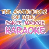 The Adventures Of Rain Dance Maggie (In The Style Of Red Hot Chilli Peppers) (Karaoke) Songs