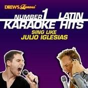 Drew's Famous #1 Latin Karaoke Hits: Sing Like Julio Iglesias Songs