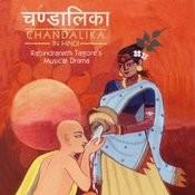 Chandalika - Rabindranath Tagore's Musical Drama In Hindi Songs