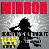 Mirror (Cover Version Tribute To LIL Wayne & Bruno Mars) Songs