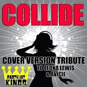 Collide (Cover Version Tribute To Leona Lewis & Avicii) Songs