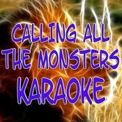 Calling All The Monsters (Karaoke) Songs