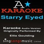 Starry Eyed (Originally Performed By Ellie Goulding) [Audio Karaoke Version] Songs