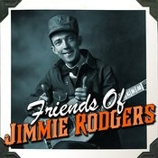 Friends Of Jimmie Rodgers Songs
