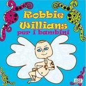 Robbie Willians Per I Bambini Songs