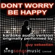 Don't Worry Be Happy (Originally Performed By Guy Sebastian) [Karaoke Audio Version] Songs