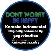 Don't Worry Be Happy (Originally Performed By Guy Sebastian) [Karaoke Instrumental Version] Songs