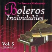 Voces Romanticas De La Sonora Matancera - Boleros Inolvidables Volume 5 Songs