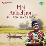 Bhupen Hazarika - Moi Ahicho Songs