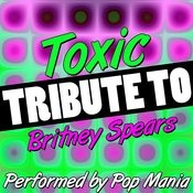 Toxic: Tribute To Britney Spears Songs
