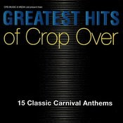 Greatest Hits Of Crop Over Songs