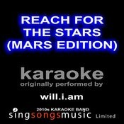 Reach For The Stars (Mars Edition) [Originally Performed By Will.I.Am] [Karaoke Audio Version] Songs
