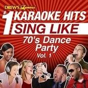 Drew's Famous #1 Karaoke Hits: Sing Like 70's Dance Party, Vol. 1 Songs