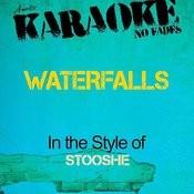 Waterfalls (In The Style Of Stooshe) [Karaoke Version] Songs