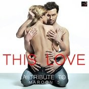 This Love - A Tribute To Maroon 5 Songs