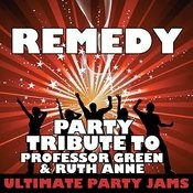Remedy (Party Tribute To Professor Green & Ruth Anne) Songs