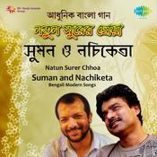 Natun Surer Chhoa - Suman And Nachiketa Songs
