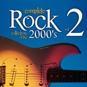 Complete Rock Collection Of The 2000's, Vol. 2 Songs