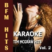 Karaoke Tim Mcgraw Hits, Vol. 2 Songs