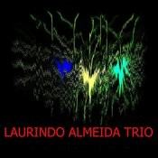 Laurindo Almeida Trio Songs