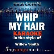 Whip My Hair (In The Style Of Willow Smith) [Karaoke Version] - Single Songs