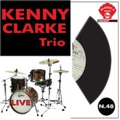 Kenny Clarke Trio Live Songs