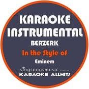 Berzerk (In The Style Of Eminem) [Karaoke Instrumental Version] - Single Songs