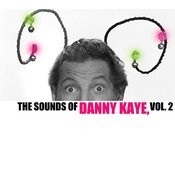 The Sounds Of Danny Kaye, Vol. 2 Songs