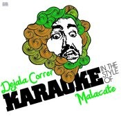 Dejala Correr (In The Style Of Malacate) [Karaoke Version] Song