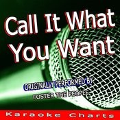 Call It What You Want (Originally Performed By Foster The People) [Karaoke Version] Song