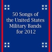 50 Songs Of The United States Military Bands For 2012 Songs