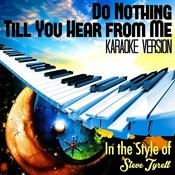 Do Nothing Till You Hear From Me (In The Style Of Steve Tyrell) [Karaoke Version] Song