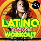 Latino Fitness Workout 2014 - 30 Pumping Latin Dance Hits - Merengue, Salsa, Twerking, Reggaeton, Kuduro, Running & Aerobics Songs