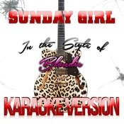 Sunday Girl (In The Style Of Blondie) [Karaoke Version] Song