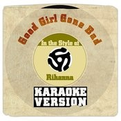 Good Girl Gone Bad (In The Style Of Rihanna) [Karaoke Version] - Single Songs