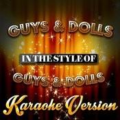 Guys & Dolls (In The Style Of Guys & Dolls) [Karaoke Version] - Single Songs